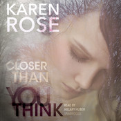 Closer Than You Think Audiobook, by Karen Rose