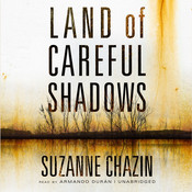 Land of Careful Shadows Audiobook, by Suzanne Chazin