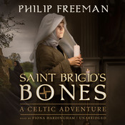 Saint Brigid's Bones: A Celtic Adventure Audiobook, by Philip Freeman