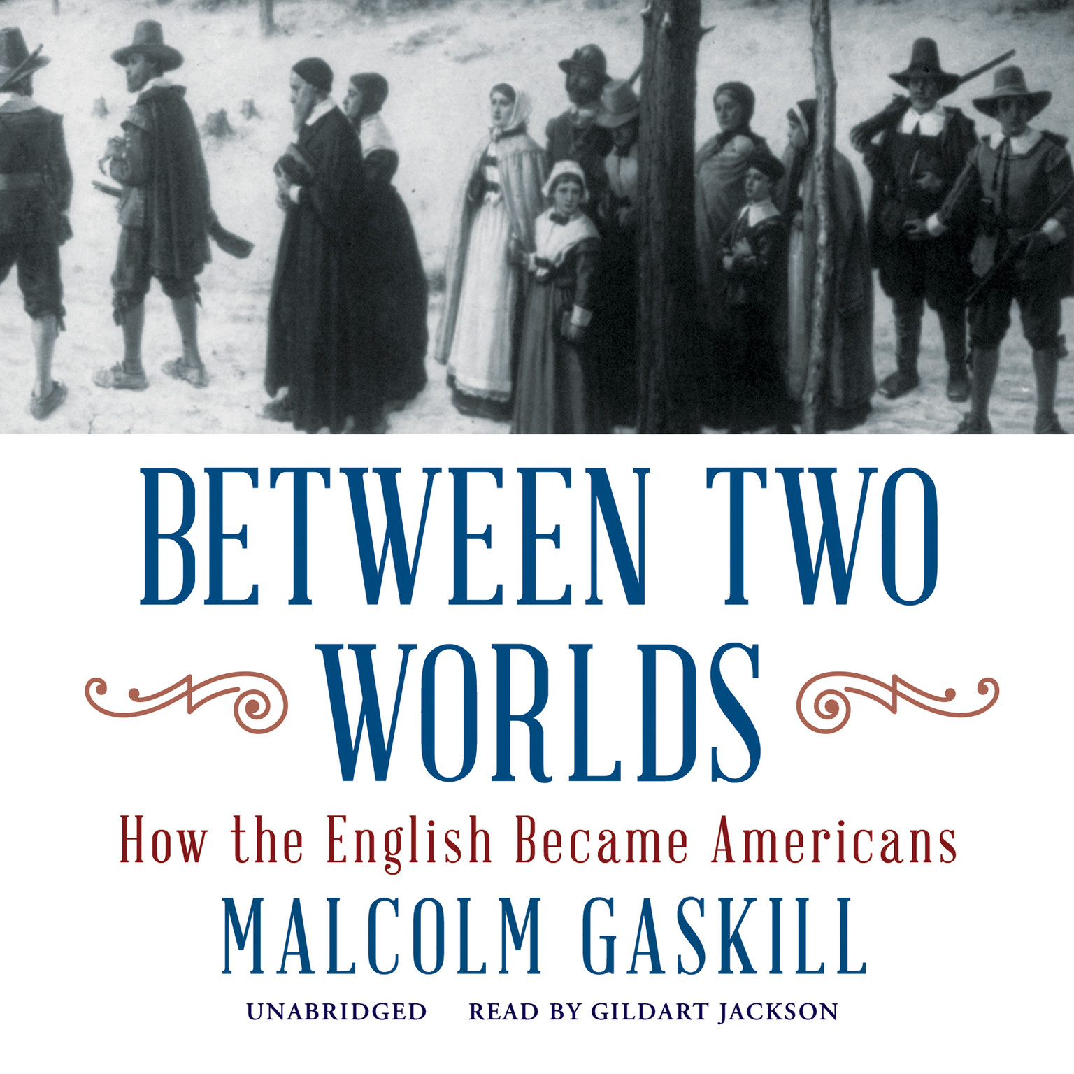 Printable Between Two Worlds: How the English Became Americans Audiobook Cover Art