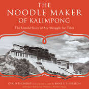 The Noodle Maker of Kalimpong, by Gyalo Thondup, Anne F. Thurston