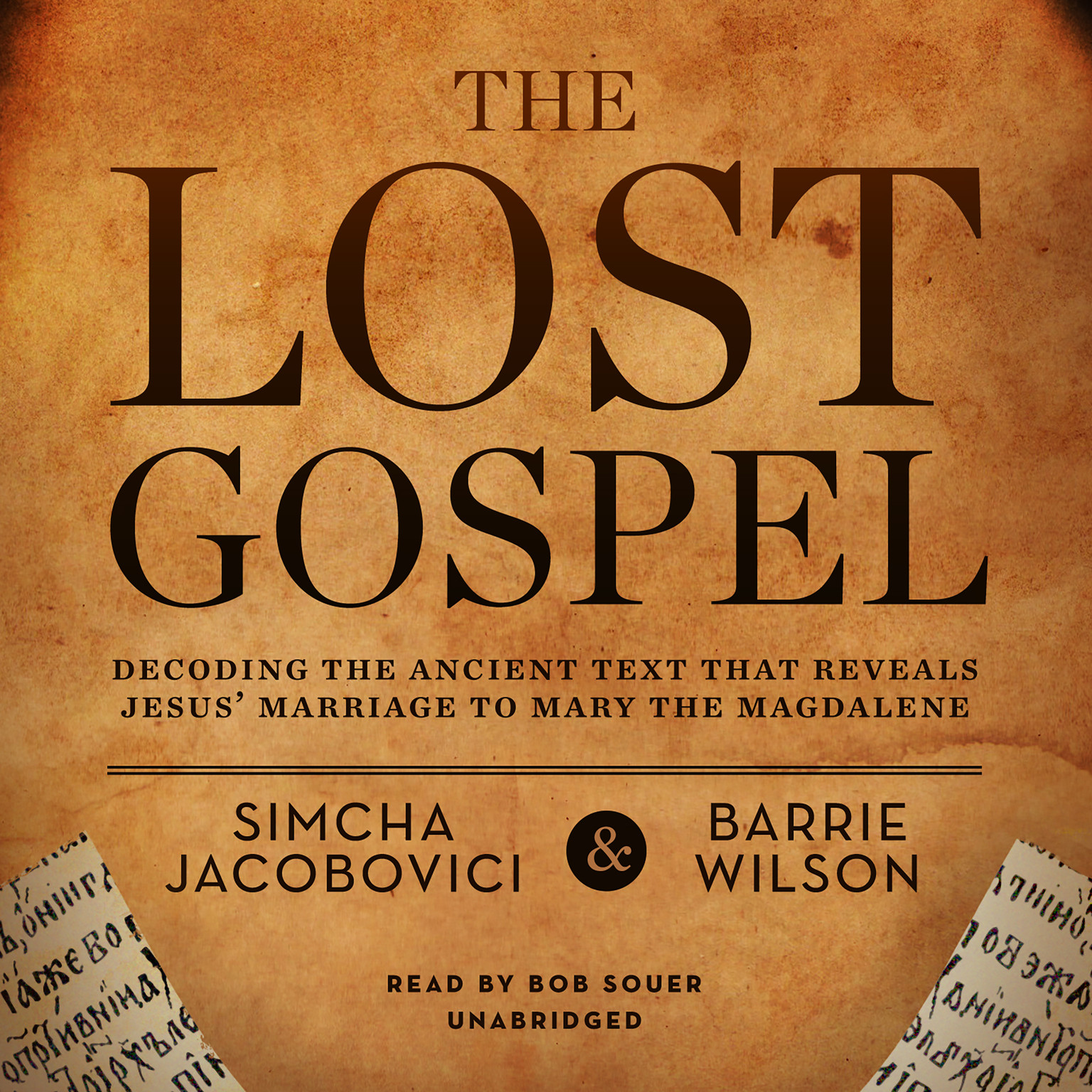 Printable The Lost Gospel: Decoding the Ancient Text That Reveals Jesus' Marriage to Mary the Magdalene Audiobook Cover Art