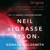 Origins: Fourteen Billion Years of Cosmic Evolution, by Neil deGrasse Tyson