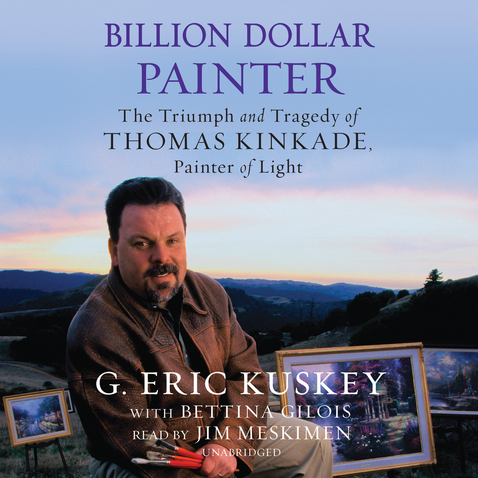 Printable Billion Dollar Painter: The Triumph and Tragedy of Thomas Kinkade, Painter of Light Audiobook Cover Art