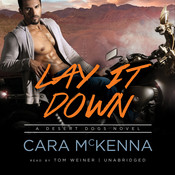 Lay It Down: A Desert Dogs Novel Audiobook, by Cara McKenna