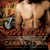 Give It All: A Desert Dogs Novel, by Cara McKenna