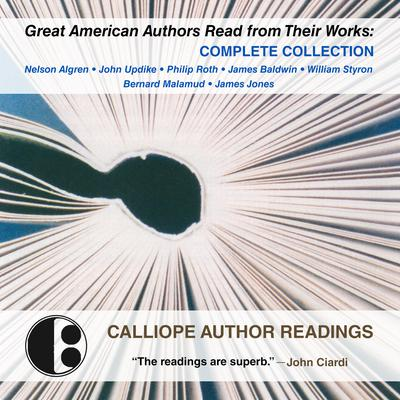 Great American Authors Read from Their Works: Complete Collection Audiobook, by