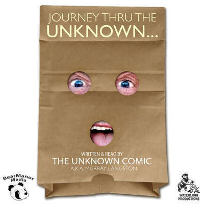 Journey thru the Unknown: The Memoirs of the Unknown Comic Audiobook, by Murray Langston