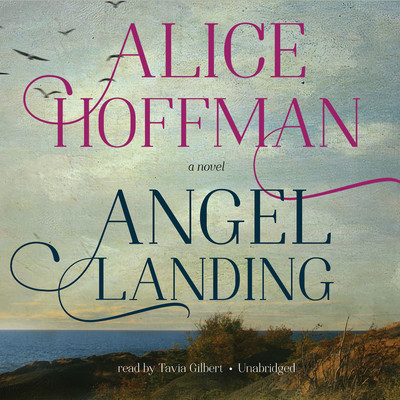 Angel Landing Audiobook, by Alice Hoffman