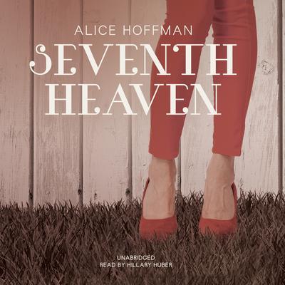 Seventh Heaven Audiobook, by Alice Hoffman