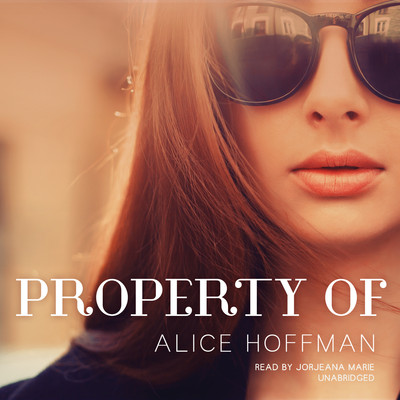 Property Of Audiobook, by Alice Hoffman