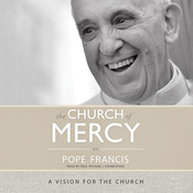 The Church of Mercy: A Vision for the Church Audiobook, by Pope Francis