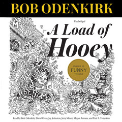 A Load of Hooey: A Collection of New Short Humor Fiction Audiobook, by Bob Odenkirk