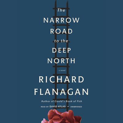 The Narrow Road to the Deep North Audiobook, by Richard Flanagan