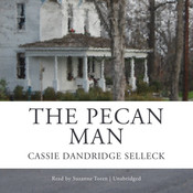 The Pecan Man, by Cassie Dandridge Selleck