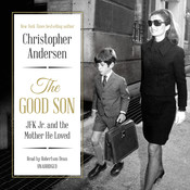 The Good Son: JFK Jr. and the Mother He Loved Audiobook, by Christopher Andersen