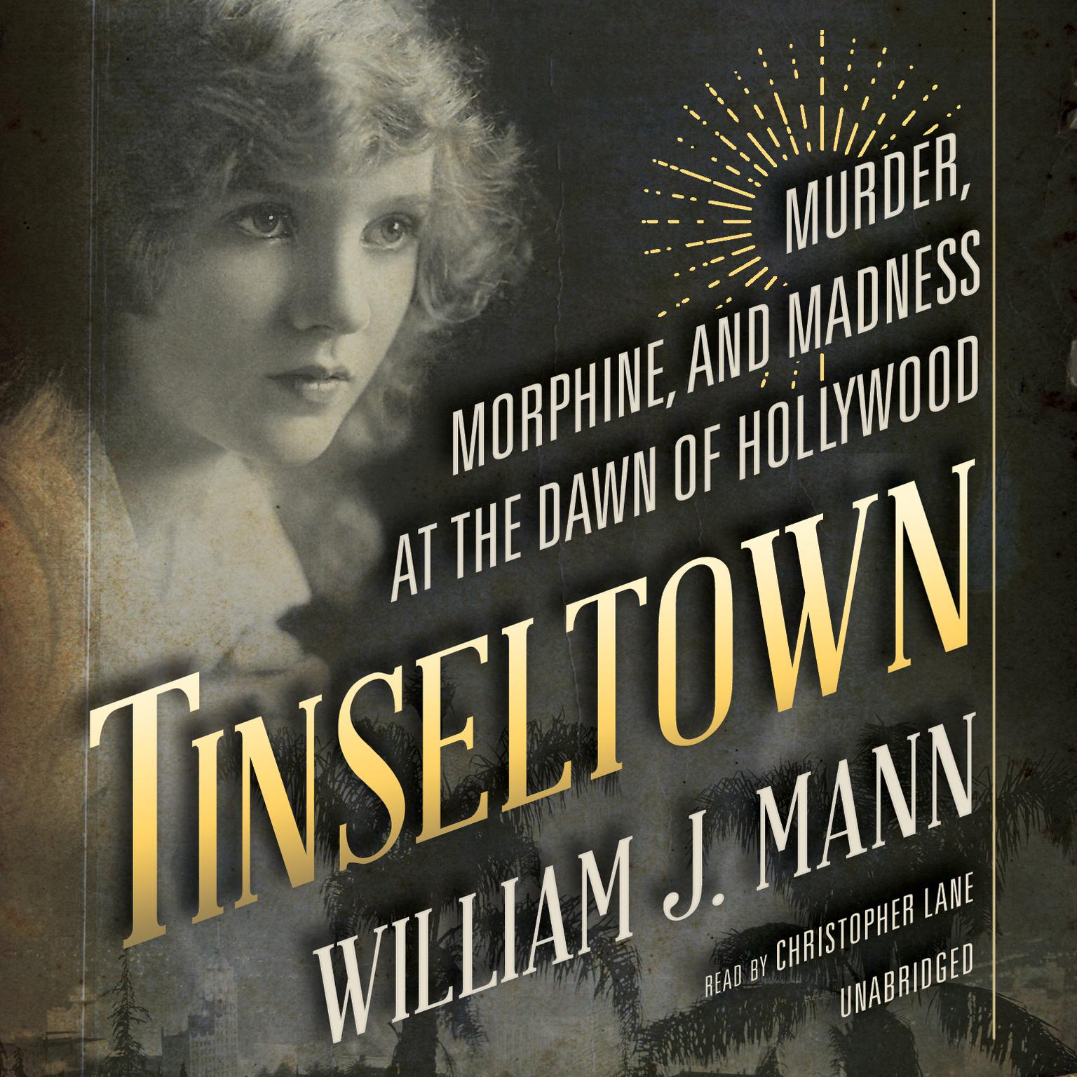 Printable Tinseltown: Murder, Morphine, and Madness at the Dawn of Hollywood Audiobook Cover Art
