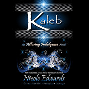 Kaleb: An Alluring Indulgence Novel, Book 1, by Nicole Edwards