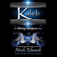 Kaleb: An Alluring Indulgence Novel, Book 1 Audiobook, by