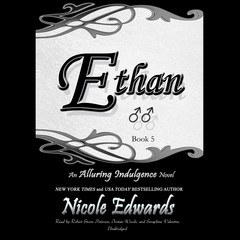 Ethan: An Alluring Indulgence Novel, Book 5 Audiobook, by