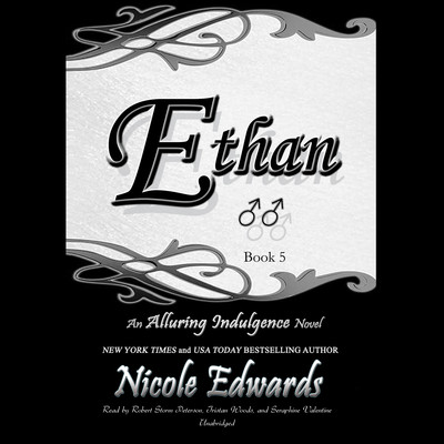 Ethan: An Alluring Indulgence Novel, Book 5 Audiobook, by Nicole Edwards