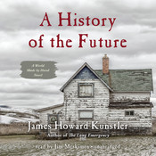 A History of the Future: A World Made by Hand Novel Audiobook, by James Howard Kunstler