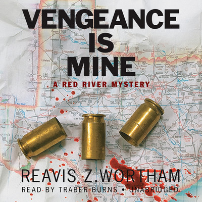 Vengeance Is Mine: A Red River Mystery Audiobook, by Reavis Z. Wortham