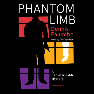 Phantom Limb: A Daniel Rinaldi Mystery Audiobook, by Dennis Palumbo