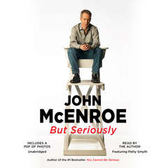 But Seriously Audiobook, by John McEnroe