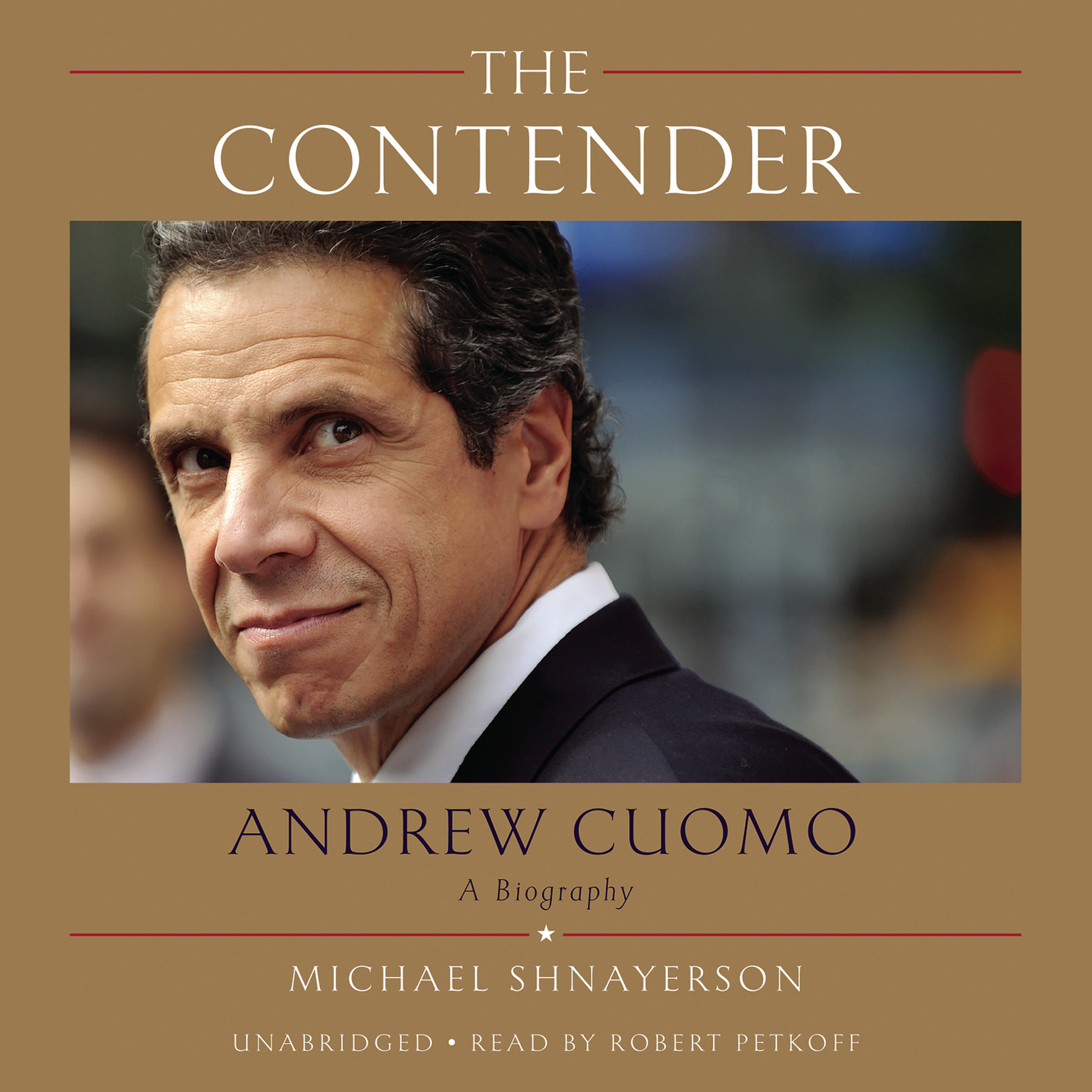 Printable The Contender: Andrew Cuomo; A Biography Audiobook Cover Art