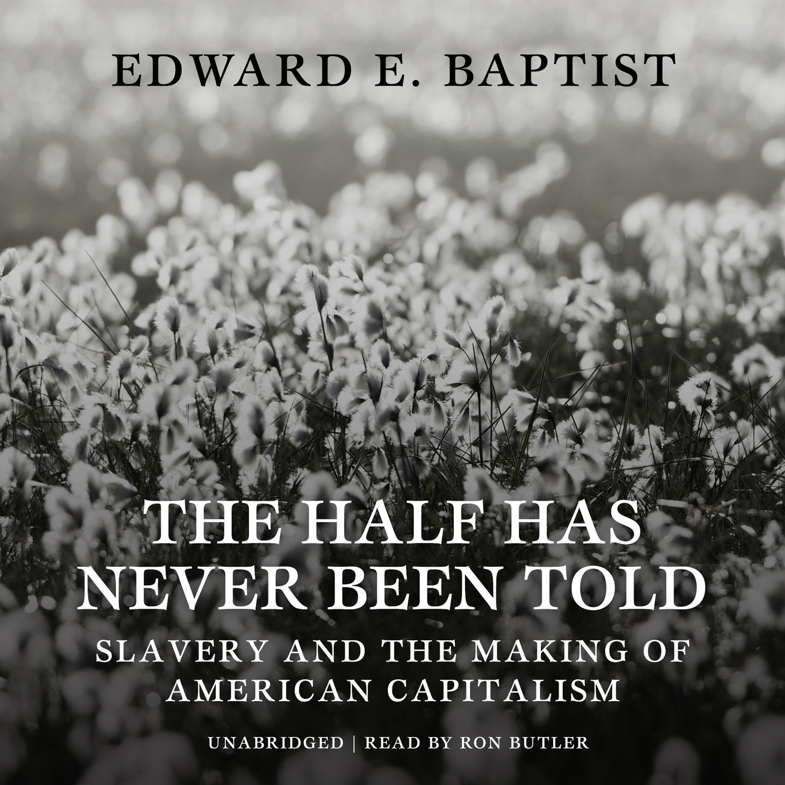 Printable The Half Has Never Been Told: Slavery and the Making of American Capitalism Audiobook Cover Art