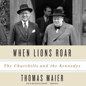 When Lions Roar: The Churchills and the Kennedys, by Thomas Maier