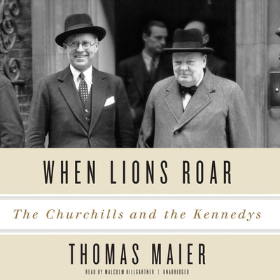 When Lions Roar: The Churchills and the Kennedys Audiobook, by
