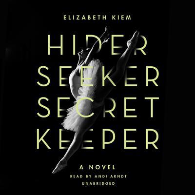 Hider, Seeker, Secret Keeper Audiobook, by Elizabeth Kiem