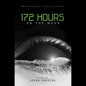 172 Hours on the Moon, by Johan Harstad
