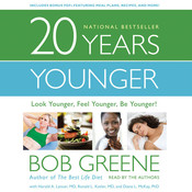 20 Years Younger: Look Younger, Feel Younger, Be Younger!, by Bob Greene
