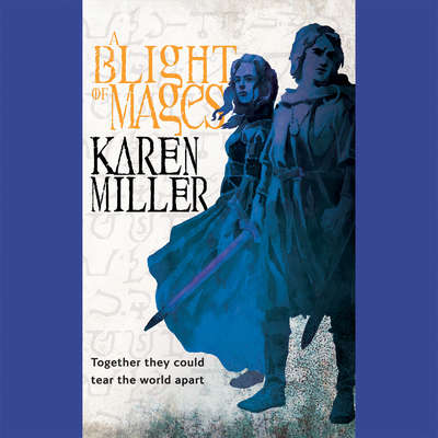 A Blight of Mages Audiobook, by Karen Miller