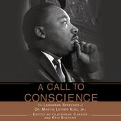 A Call to Conscience: The Landmark Speeches of Dr. Martin Luther King, Jr. Audiobook, by Clayborne Carson