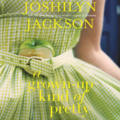 A Grown-Up Kind of Pretty: A Novel Audiobook, by Joshilyn Jackson