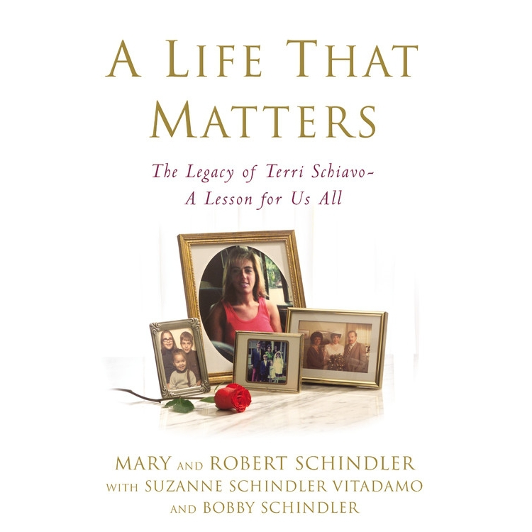 Printable A Life That Matters: The Legacy of Terri Schiavo—A Lesson for Us All Audiobook Cover Art