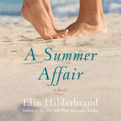 A Summer Affair: A Novel Audiobook, by Elin Hilderbrand