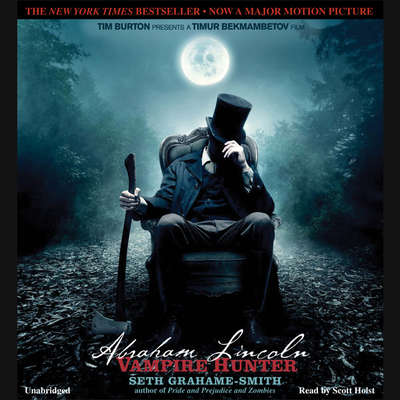 Abraham Lincoln: Vampire Hunter Audiobook, by Seth Grahame-Smith