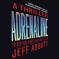 Adrenaline Audiobook, by Jeff Abbott