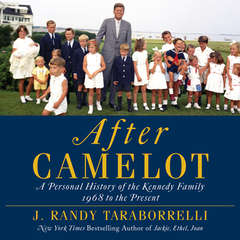 After Camelot: A Personal History of the Kennedy Family--1968 to the Present Audiobook, by J. Randy Taraborrelli