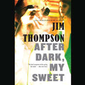 After Dark, My Sweet Audiobook, by Jim Thompson