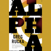 Alpha Audiobook, by Greg Rucka