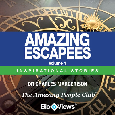 Amazing Escapees, Vol. 1: Inspirational Stories Audiobook, by Charles Margerison