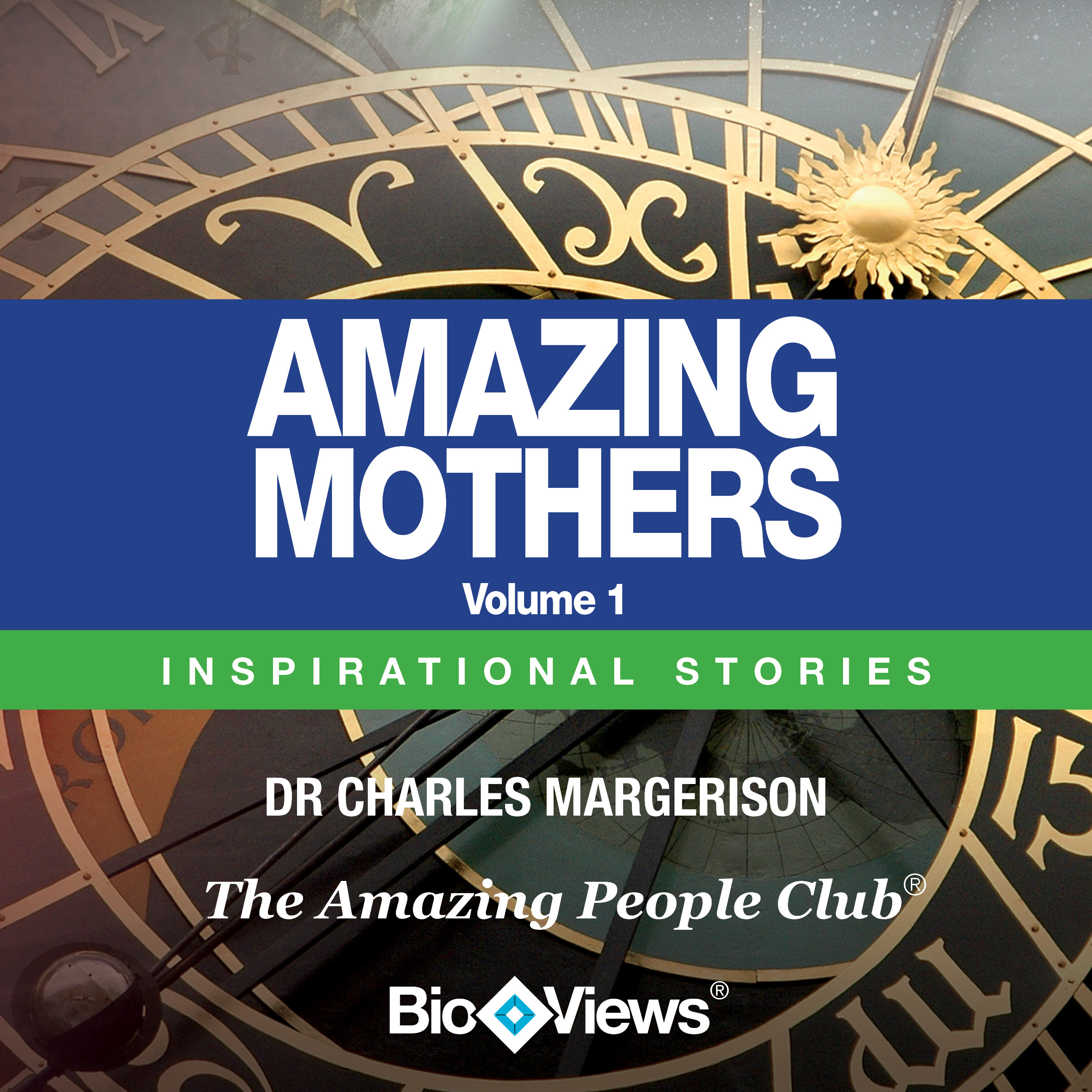 Printable Amazing Mothers, Vol. 1: Inspirational Stories Audiobook Cover Art