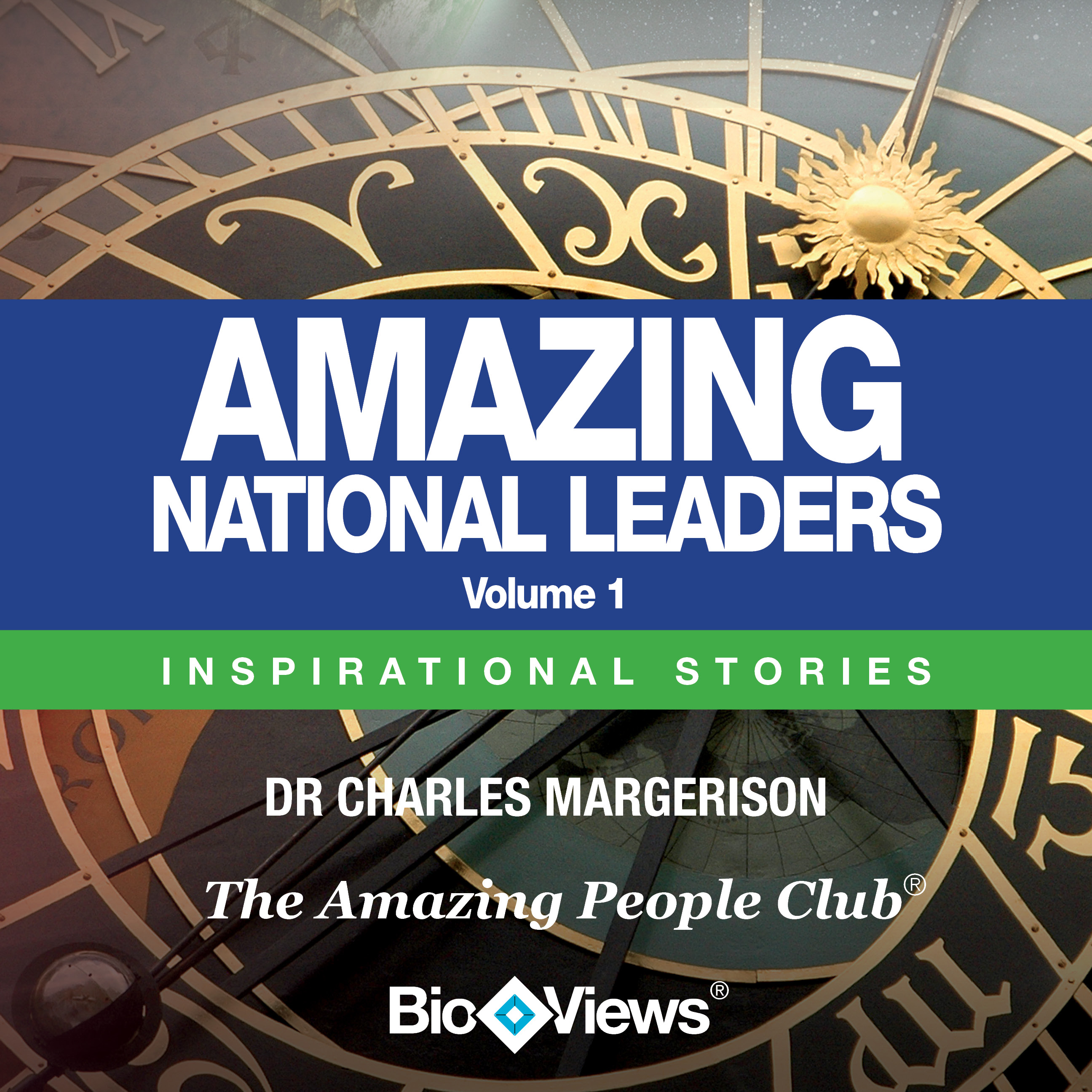 Printable Amazing National Leaders, Vol. 1: Inspirational Stories Audiobook Cover Art