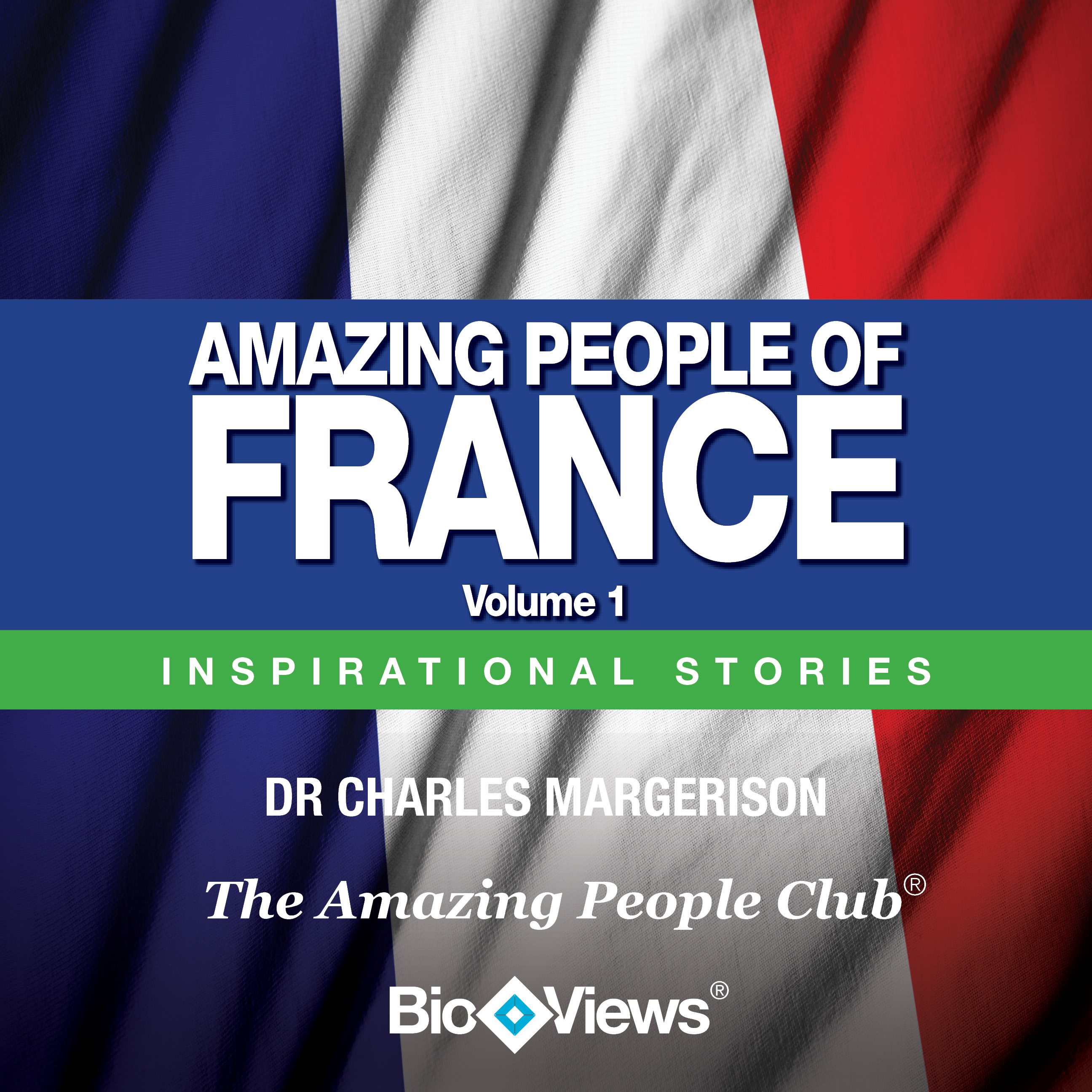 Printable Amazing People of France, Vol. 1: Inspirational Stories Audiobook Cover Art